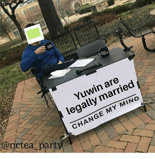 Change, Mind, and Legally: Yuwin are  legally married  CHANGE MY MIND  @netea part
