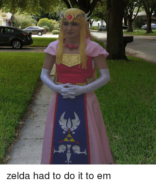 Zelda, Do It, and Had to Do It to Em: zelda had to do it to em