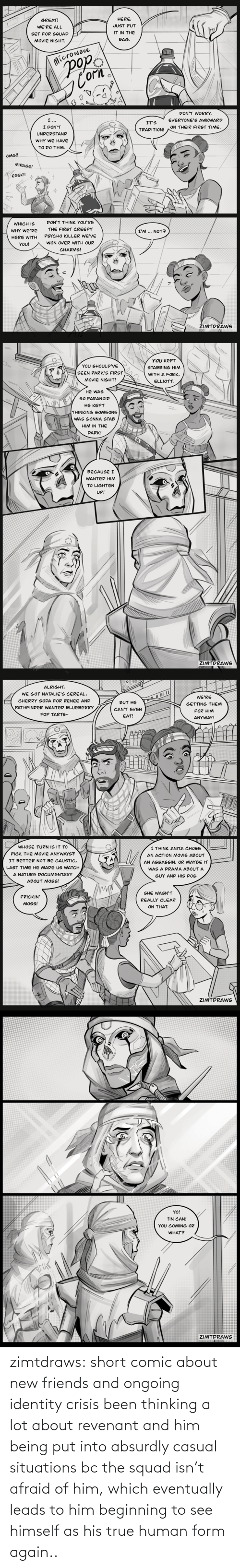 Squad: zimtdraws:  short comic about new friends and ongoing identity crisis  been thinking a lot about revenant and him being put into absurdly casual situations bc the squad isn't afraid of him, which eventually leads to him beginning to see himself as his true human form again..