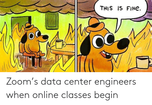 Begin: Zoom's data center engineers when online classes begin